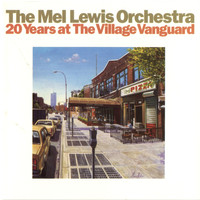 The Mel Lewis Jazz Orchestra - 20 Years At The Village Vanguard