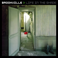 Brookville - Life In The Shade