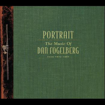 Dan Fogelberg - Portrait: The Music Of Dan Fogelberg From 1972-1997