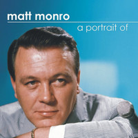 Matt Monroe - A Portrait of Matt Monro
