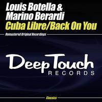 Louis Botella & Marino Berardi - Cuba Libre / Back On You