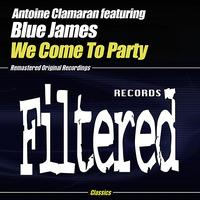 Antoine Clamaran feat. Blue James - We Come To Party
