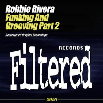 Robbie Rivera - Funking & Grooving Part 2