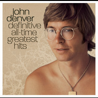 John Denver - Definitive All-Time Greatest Hits