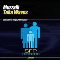 Muzzaik - Toka Waves