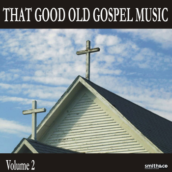 Various Artists - That Good Old Gospel Music, Volume 2