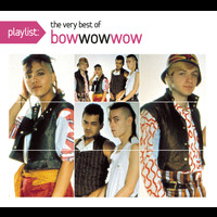 Bow Wow Wow - Playlist The Very Best of Bow Wow Wow