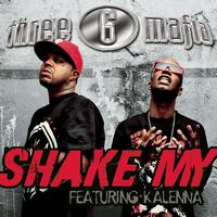 Three 6 Mafia - Shake My (Clean Album Version featuring Kalenna)