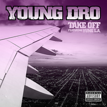 Young Dro - Take Off (feat. Yung L.A.) (Explicit)