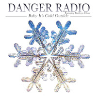 Danger Radio - Baby, It's Cold Outside (feat. Kathryn Claus)