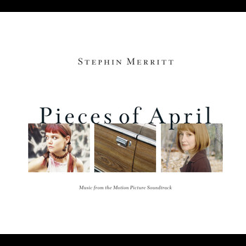 Stephin Merritt - Pieces of April