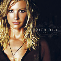 Faith Hill - Cry (U.S. Version)