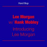 Hank Mobley - Hard Bop (Lee Morgan with Hank Mobley - Introducing Lee Morgan)