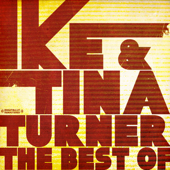 Ike & Tina Turner - The Best Of (Digitally Remastered)