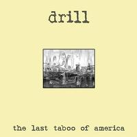 Drill - The Last Taboo of America