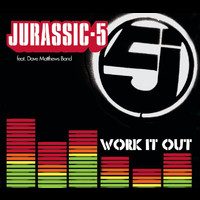 Jurassic 5 - Work It Out (International Version)