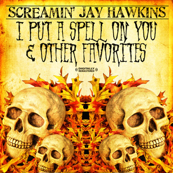Screamin' Jay Hawkins - I Put A Spell On You & Other Favorites (Digitally Remastered)