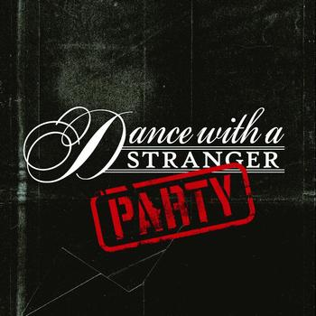 Dance With A Stranger - Party (e-single)