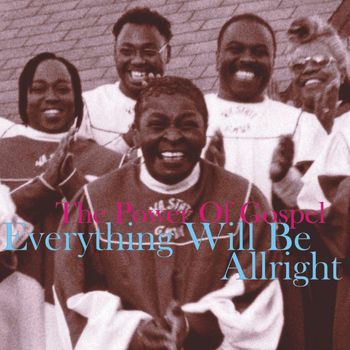 Various Artists - Everything Will Be Alright, The Power of Gospel