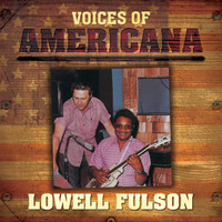 Lowell Fulson - Voices of Americana: Lowell Fulson