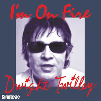 Dwight Twilley - I'm On Fire