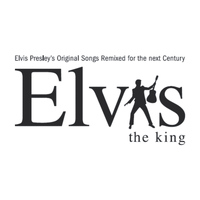 Elvis Presley - Original Songs Remixed for the Next Century