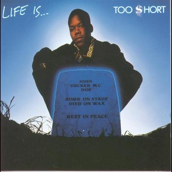 Too $hort - Life Is...Too $hort (Explicit)