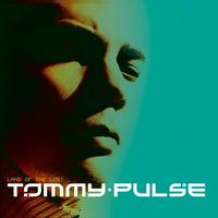 Tommy Pulse - Land of the lost