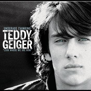 Teddy Geiger - Underage Thinking (Look Where We Are Now)