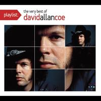David Allan Coe - Playlist: The Very Best Of David Allan Coe