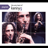 Kenny G - Playlist: The Very Best Of Kenny G