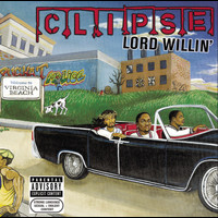 Clipse - Lord Willin' (Explicit)