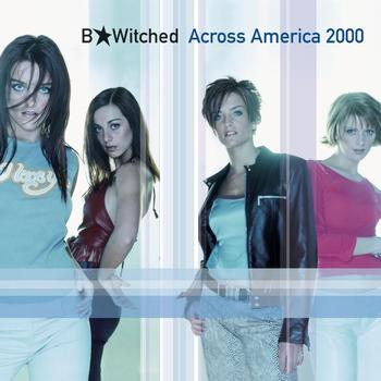 B*Witched - Across America 2000