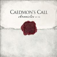Caedmon's Call - Chronicles 1992-2004
