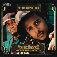 Youngbloodz - The Best Of YoungBloodz: Still Grippin' Tha Grain