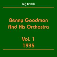 Benny Goodman, His Orchestra - Big Bands (Benny Goodman And His Orchestra Volume 1 1935)