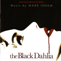 Mark Isham - The Black Dahlia