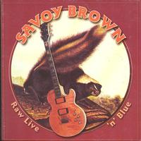 Savoy Brown - Raw Live' n' Blue