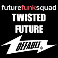 Future Funk Squad - Twisted Future