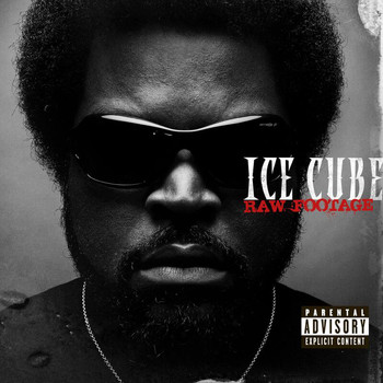 Ice Cube - Raw Footage (Explicit)