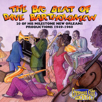Dave Bartholomew - The Big Beat Of Dave Bartholomew: 20 Milestone Dave Bartholomew Productions 1949-1960