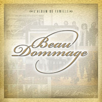 Beau Dommage - 35th Anniversary Collection