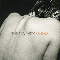 The Tea Party - Release