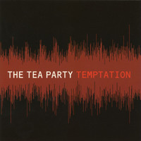 The Tea Party - Temptation