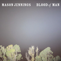Mason Jennings - Blood Of Man
