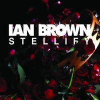 Ian Brown - Stellify (Digital Single)