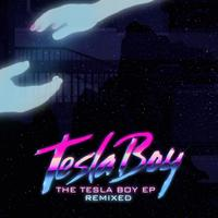 Tesla Boy - The Tesla Boy EP (Remixed)