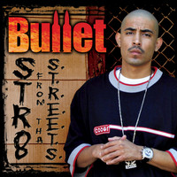 Bullet - Str8 From Tha S.T.R.E.E.T.S