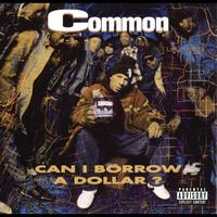 Common - Can I Borrow A Dollar? (Explicit)