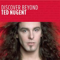 Ted Nugent - Discover Beyond